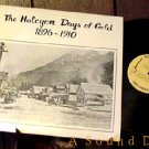 HALCYON DAYS OF GOLD 1896-1910 LP PRIVATE ALASKA YUKON