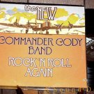 COMMANDER CODY OG'77 LP ROCK 'N ROLL AGAIN