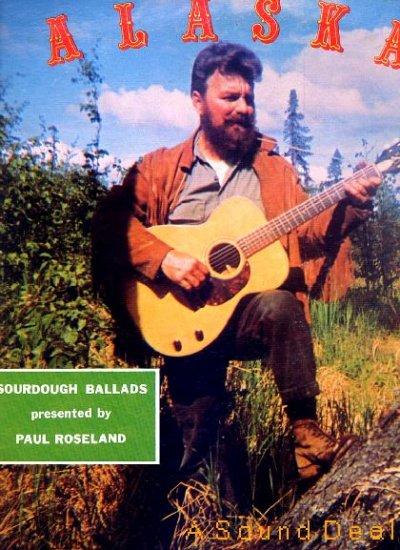PAUL ROSELAND RARE '67 ALASKA FOLK LP SOURDOUGH BALLADS