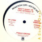 "PABLO CRUISE '78 PROMO ONLY 12"" DON'T WANT TO LIVE WITH"