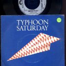 "TYPHOON SATURDAY RARE '82 PS 7"" ANOTHER FLIGHT NEW WAVE"