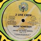 "2 TWO LIVE CREW MOVE SOMETHIN' XXX OG '88 12"" BASS RAP"