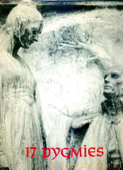 17 PYGMIES LP SEVENTEEN CAPTURED ICE SAVAGE REPUBLIC'85