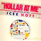 "ICEE HOTT RARE '85 GO GO DJ 12"" HOLLAR AT ME"