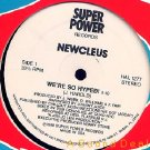 "NEWCLEUS OG'88 OLDSKOOL ELECTRO RAP 12"" WE'RE SO HYPED!"