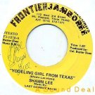 "SHAWN LEE Signed Private 7"" YODELING GIRL FROM TEXAS"