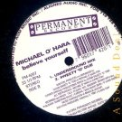 "MICHAEL O'HARA OG '94 PERMANENT 12"" BELIEVE YOURSELF"