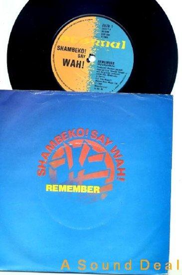 "SHAMBEKO! SAY WAH! Remember a Crack '82 UK 7"" ASD"