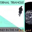 "ETERNAL TRIANGLE '84 Only in the Night 7"" UK synth 45"