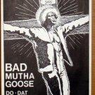 BAD MUTHA GOOSE Texas funk '88 POSTER James Brown KOZIK