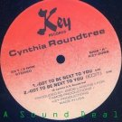 "CYNTHIA ROUNDTREE Got to be Next 2 You KEY 12""freestyle"