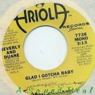 "BEVERLY and DUANE Glad I Gotcha DJ 7"" 45 modern boogie"