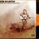 BOB MARTIN Midwest Farm Disaster LP '72 drifter SSW folk HEAR rural Dylan