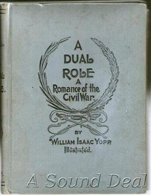 A Dual Role: A Romance of the Civil War William Isaac Yopp 1902 Hardcover SIGNED