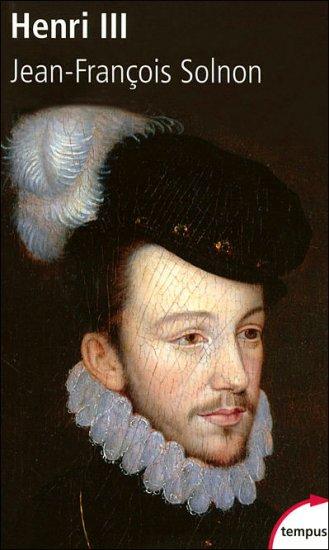 Jean François Solnon : Henri III