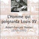 Thelliez, Berthe : L'homme Qui Poignardat Louis XV