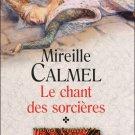Calmel : Le Chant Des Sorcières