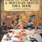 Crafts for Kids: A Month by Month Idea Book - 1984 - Hardcover