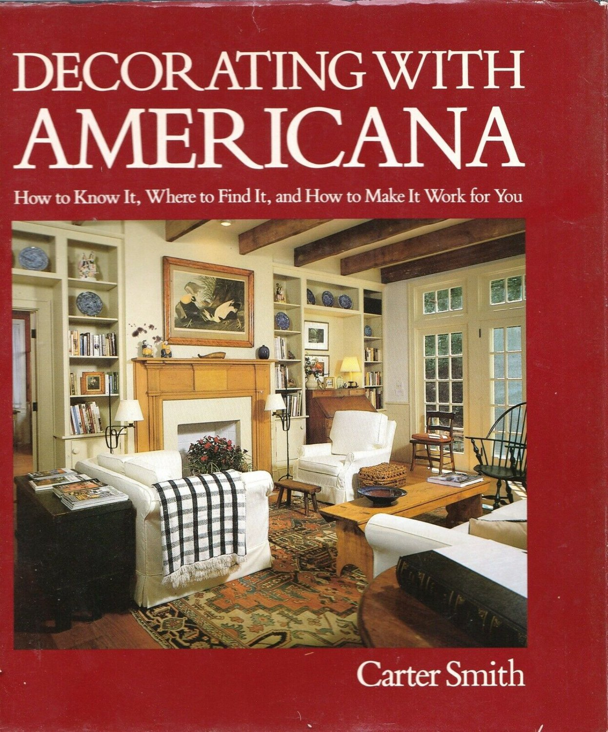 Carter Smith - Decorating With Americana - 1985 - Hardcover