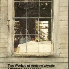 Two Worlds of Andrew Wyeth: Kuerners & Olsons 1976 SC