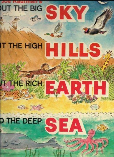 Joe Kaufman's Abouth The Big Sky, High Hills, Rich Earth, Deep Sea