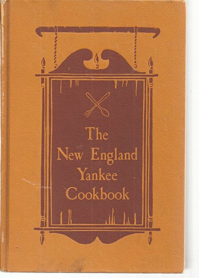 The New England Yankee Cookbook - Reprint of 1939 Cookbook