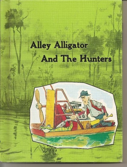 Alley Alligator and The Hunters - Athol B. Packer - 1974 Children's Book