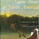 Game Birds of North America by Leonard Lee Rue III HC/DJ