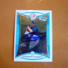2008 Bowman Propects Chrome Anthony Claggett