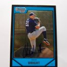 2007 Bowman Chrome Chase Wright