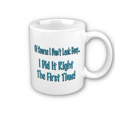 Funny Humorous Coffee Mug, Cup Office Gift #1