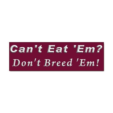 10 pack of DON'T BREED EM Car Bumper Stickers - TEN Bumper Stickers 27719165