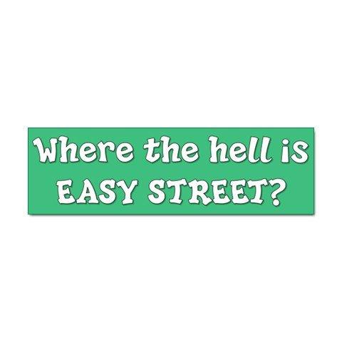 Funny Where is easy street Car Bumper Sticker - ONE Sticker 29016466