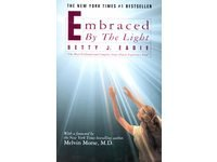 Embraced by the Light by Bettie J. Edie