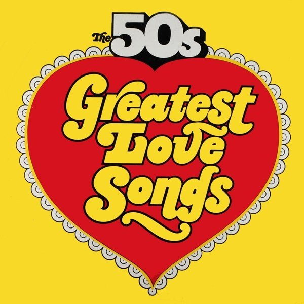 """""""The 50's Greatest Love Songs / The 50's Golden Hits To Remember"""