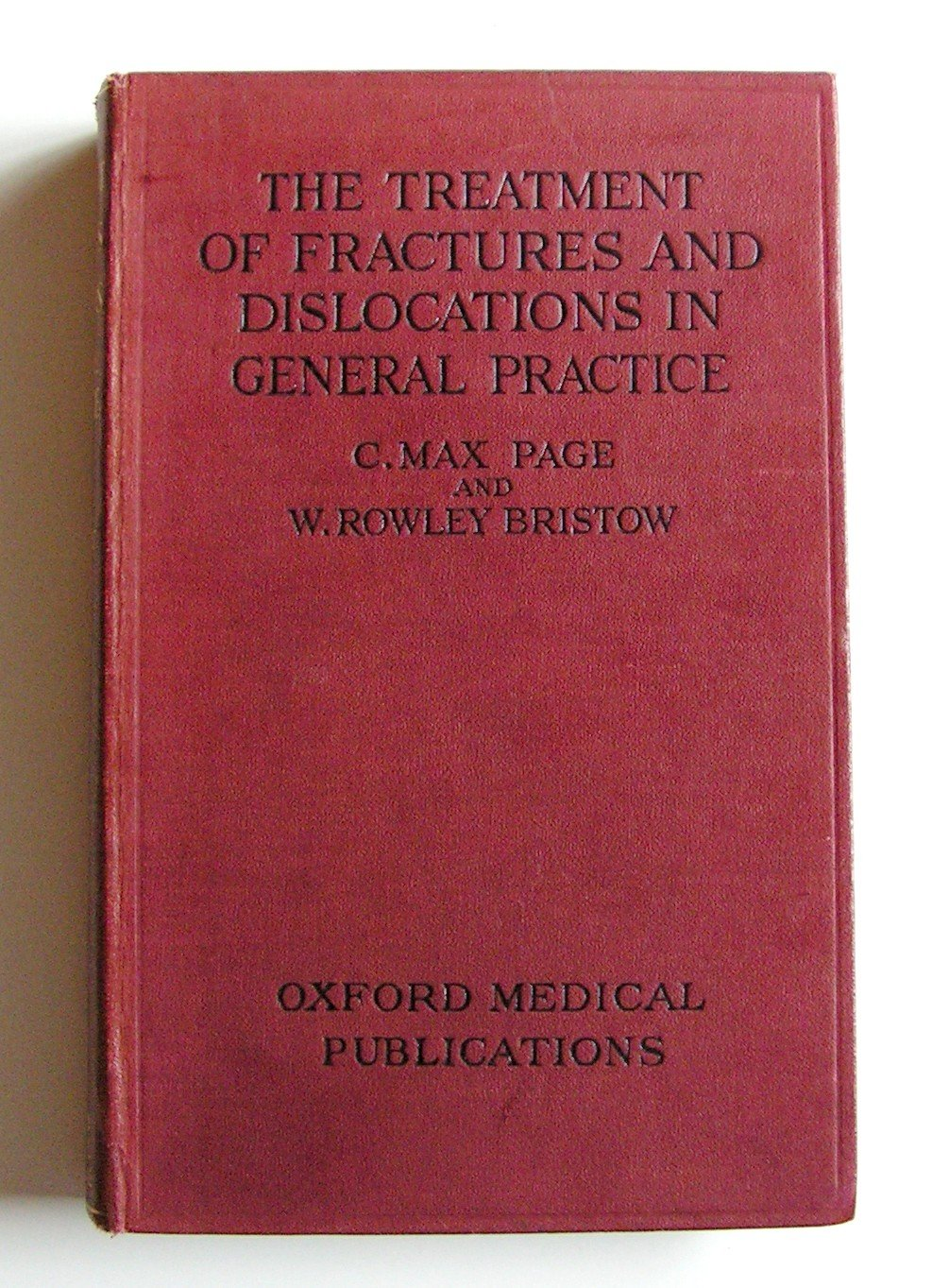 1929 The Treatment of Fractures and Dislocations in General Practice, 3 Ed - C. Max Page