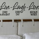 Live every moment Laugh every day Love beyond words wall quote decal