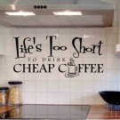 wall quote decal Lifes too short to drink cheap coffee kitchen wall decor