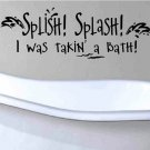 wall quote decal splish splash I was takin a bath bath room wall decor