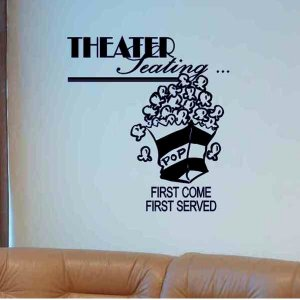 wall quote decal sticker Theater seating first come first served with popcorn box