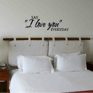 wall quote sticker decal Say I Love You Everyday master bed room wall decor