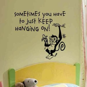 wall quote sticker decal Sometimes you have to keep hanging on with monkey