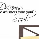 Dreams are whispers from your soul wall quote decal master bed room wall decor