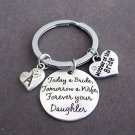 Today a Bride Tomorrow a Wife Forever your daughter KeyChain, Gift for Parents