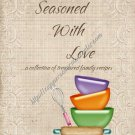 "Recipe Book 5"" X 7"" Size ~ Seasoned With Love"