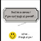 Don't Be Serious........ ~ Candy Bar Wrapper