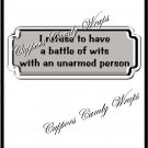 I refuse To Have a Battle of Wits..........~ Candy Bar Wrapper