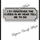 I Do Whatever The Voices ............ ~ Candy Bar Wrapper