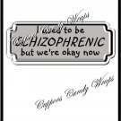 I Used To Be Schizo ~ Candy Bar Wrapper