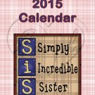 Sisters  ~ 12 Month CD Case Calendar 2017